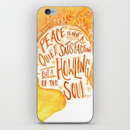 Peace is the Howling of the Soul iPhone Skin