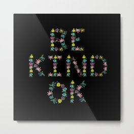 Be Kind OK? Metal Print