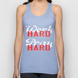 """Are You A Hard Working Person? A Perfect Tee For You Saying """" Work Hard Pray Hard"""" T-shirt Strong  Unisex Tank Top"""
