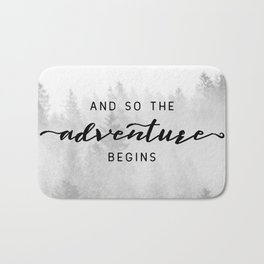And So The Adventure Begins Bath Mat