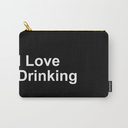 I Love Drinking Carry-All Pouch