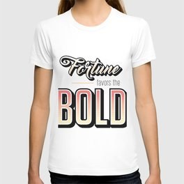 Fortune Favors the Bold Motivational Quote T-shirt