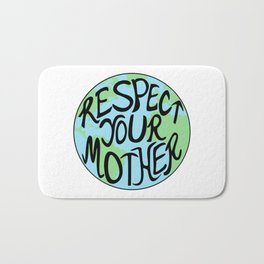 Respect Your Mother Earth Hand Drawn Bath Mat
