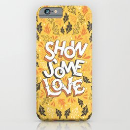 Show Some Love - Yellow iPhone Case