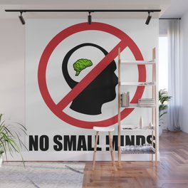 No Small Minds Wall Mural