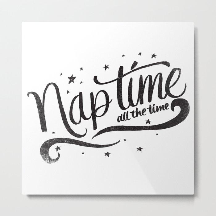 Nap time all the time Metal Print