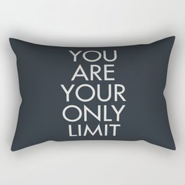 You are your only limit, motivational quote, inspirational sign, mental floss, positive thinking, good vibes Rectangular Pillow