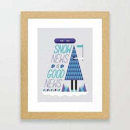 Snow News is Good News Framed Art Print