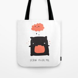 RAIN OVER ME Tote Bag