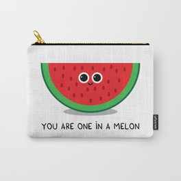 You are one in a MELON Carry-All Pouch