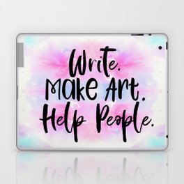 Write. Make Art. Help People. #lifegoals Laptop & iPad Skin