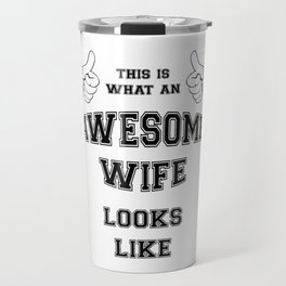AWESOME WIFE Travel Mug