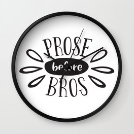 Prose Before Bros - Black On White Wall Clock
