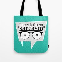 sarcasm Tote Bags featuring Sarcasm by Daniac Design
