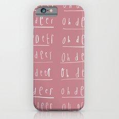 Oh deer, Oh deer, Oh dear iPhone 6s Slim Case
