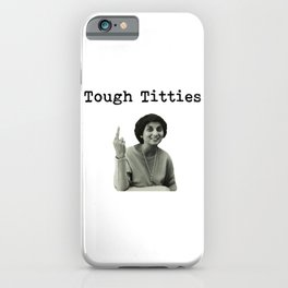 Tough Titties Ma Anand Sheela Wild Wild Country iPhone Case
