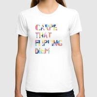 carpe diem T-shirts featuring Carpe Diem by Little Joy Designs