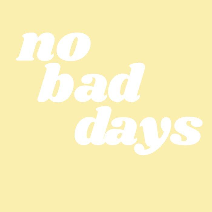 no bad days VIII Duvet Cover