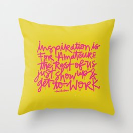 Inspiration is for amateurs x typography Throw Pillow