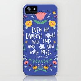 Even the darkest night quote iPhone Case