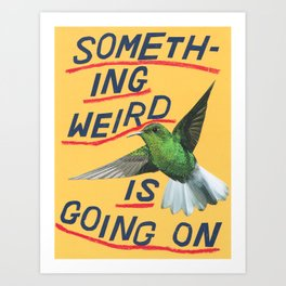 something weird Art Print