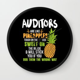 Auditors Are Like Pineapples. Tough On The Outside Sweet On The Inside Wall Clock