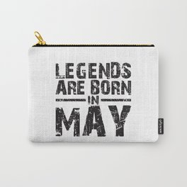 LEGENDS ARE BORN IN MAY Carry-All Pouch