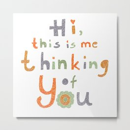 Thinking of you - Miss you Card  Metal Print
