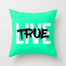Live True Throw Pillow