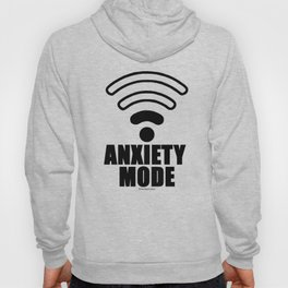 Anxiety mode Hoody