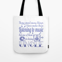 Listening to Music Uncle Tote Bag