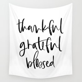 THANKFUL GRATEFUL BLESSED by Dear Lily Mae Wall Tapestry