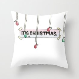 It is Christmas. Throw Pillow