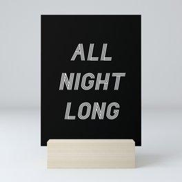 ALL NIGHT LONG Mini Art Print