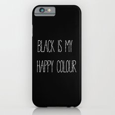 Black Is My Happy Colour Slim Case iPhone 6s