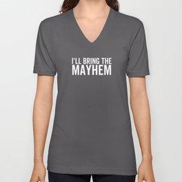 I'll Bring The Mayhem Unisex V-Neck