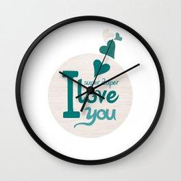 Super Duper Love You Wall Clock