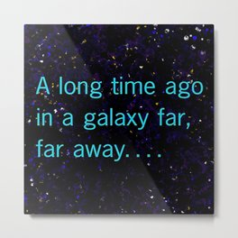 A long time ago SW Quote Metal Print