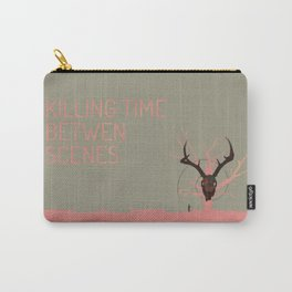Killing Time Between Scenes Carry-All Pouch