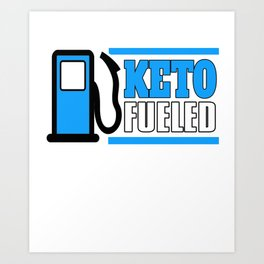 Keto Fueled LCHF Diet Kentones Low Carb High Fat Diet Art Print