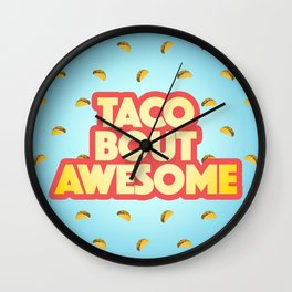 Taco Bout Awesome Wall Clock