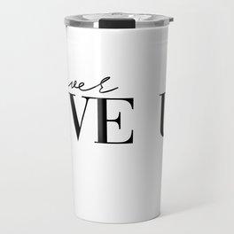 never give up Travel Mug