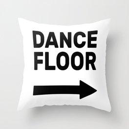 Dance Floor (arrow point right) Throw Pillow