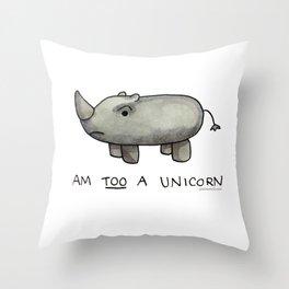 Am TOO a Unicorn Throw Pillow