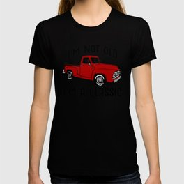 I'm Not Old I'm a Classic Vintage Red Pickup Truck T-shirt