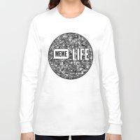 meme Long Sleeve T-shirts featuring Meme + Life by iCentrifuge