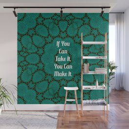 If You Can Take It, You Can Make It Uplifting Inspirational Quote Wall Mural
