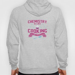 Funny Quote Chemistry Science Teacher Student Gift Hoody