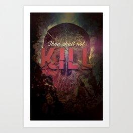 Commandment 6 - Thou Shalt Not Kill Art Print