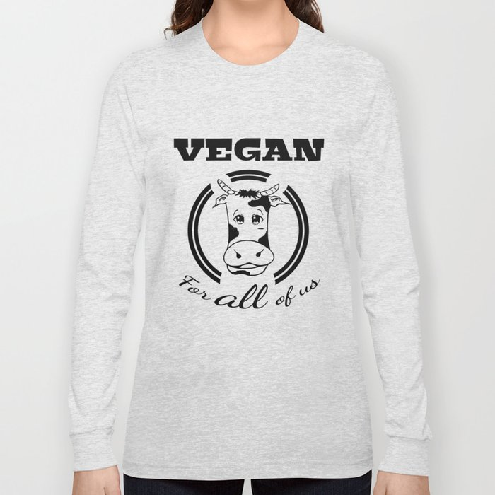 Vegan cow for all of us black letters Long Sleeve T-shirt